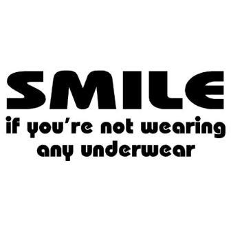 SMILE_IfYoureNotWearingAnyUnderwear_560
